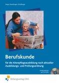 Berufskunde für die Altenpflegeausbildung nach aktueller Ausbildungs- und Prüfungsordnung