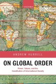 On Global Order Power, Values, and the Constitution of International Society (Paperback)