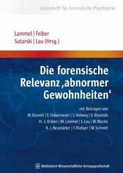 """Die forensische Relevanz """"abnormer Gewohnheiten'' - Lammel, M. / Felber, W. / Sutarski, S. / Lau, S. (Hrsg.)"""