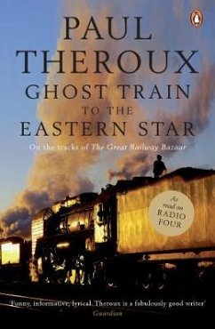Ghost Train to the Eastern Star - Theroux, Paul