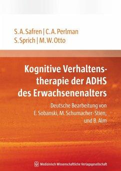 Kognitive Verhaltenstherapie des ADHS des Erwachsenenalters - Safren, Steven A.; Perlman, C. A.; Sprich, S.; Otto, M. W.