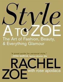 Style A To Zoe - Zoe, Rachel; Apodaca, Rose