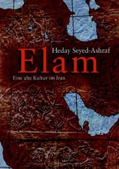 Elam - eine alte Kultur im Iran - Seyed-Ashraf, Heday