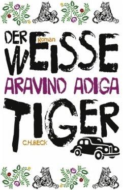 Der weiße Tiger - Adiga, Aravind
