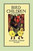 Bird Children: The Little Playmates of the Flower Children