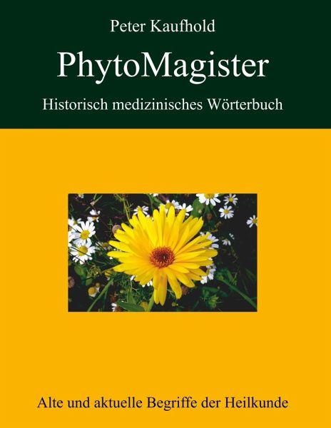 Phytomagister historisch medizinisches wörterbuch von