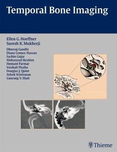Temporal Bone Imaging - Hoeffner, Ellen G.;Mukherji, Suresh K.