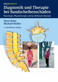 DORIS BRÖTZ MICHAEL WELLER - Diagnostik und Therapie bei Bandscheibenschäden: Neurologie, Physiotherapie und das McKenzie-Konzept