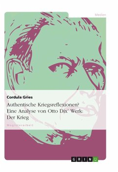 Authentische Kriegsreflexionen? Eine Analyse von Otto Dix' Werk: Der Krieg - Gries, Cordula