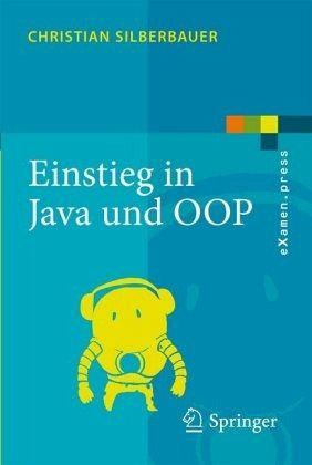 Einstieg in Java und OOP - Silberbauer, Christian