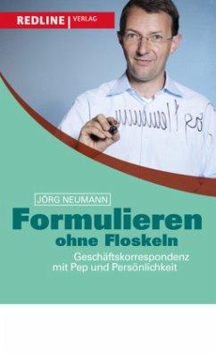 Formulieren ohne Floskeln - Neumann, Jörg
