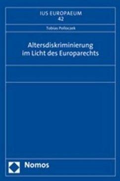 Altersdiskriminierung im Licht des Europarechts - Polloczek, Tobias