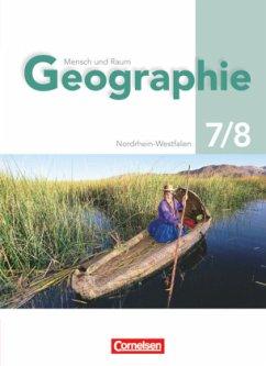 7./8. Schuljahr, Schülerbuch / Geographie, Ausgabe Gymnasium Nordrhein-Westfalen, Neubearbeitung (G8)