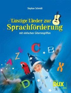 Lustige Lieder zur Sprachförderung - Schmidt, Stephan