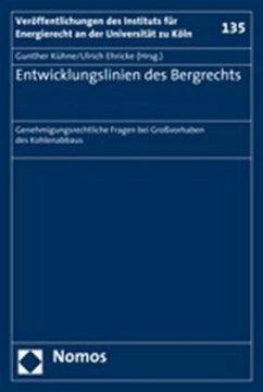 Entwicklungslinien des Bergrechts - Kühne, Gunther / Ehricke, Ulrich (Hrsg.)
