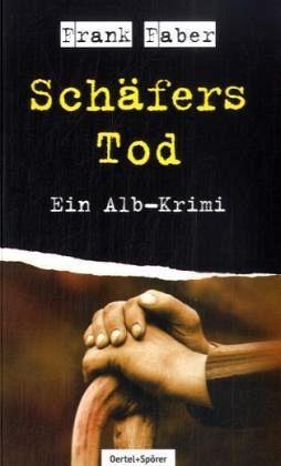 Schäfers Tod - Faber, Frank