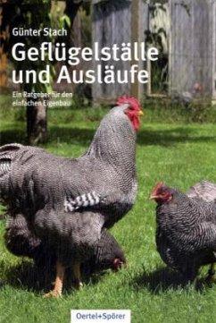 Geflügelställe und Ausläufe - Stach, Günter