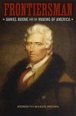 Frontiersman: Daniel Boone and the Making of America