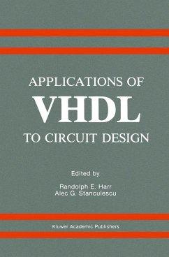Applications of VHDL to Circuit Design - Harr, Randolph E. / Stanculescu, Alec G. (Hgg.)