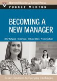 Becoming a New Manager: Expert Solutions to Everyday Challenges
