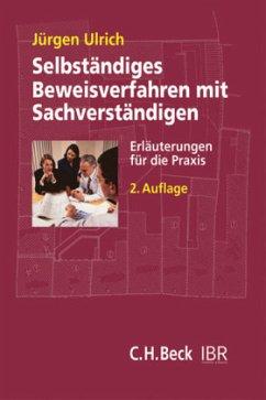 Selbständiges Beweisverfahren mit Sachverständigen - Ulrich, Jürgen