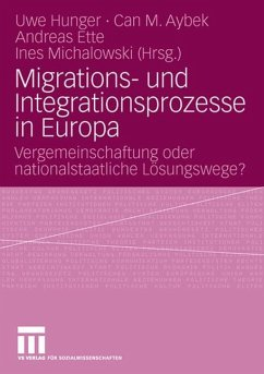 Migrations- und Integrationsprozesse in Europa - Hunger, Uwe / Aybek, Can M. / Ette, Andreas / Michalowski, Ines (Hrsg.)