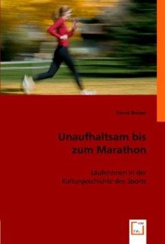 Unaufhaltsam bis zum Marathon
