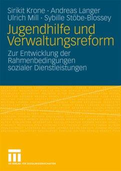 Jugendhilfe und Verwaltungsreform - Krone, Sirikit; Langer, Andreas; Mill, Ulrich; Stöbe-Blossey, Sybille