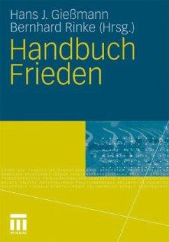 Handbuch Frieden - Gießmann, Hans J. / Rinke, Bernhard (Hrsg.)