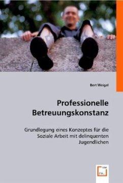 Professionelle Betreuungskonstanz - Weigel, Bert