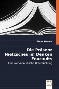 Die Präsenz Nietzsches im Denken Foucaults