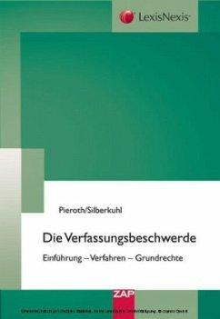 Die Verfassungsbeschwerde - Pieroth, Bodo / Silberkuhl, Peter (Hrsg.)