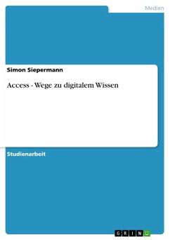 Access - Wege zu digitalem Wissen - Siepermann, Simon