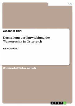 Darstellung der Entwicklung des Wasserrechts in Österreich