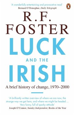 Luck and the Irish - Foster, Professor R F