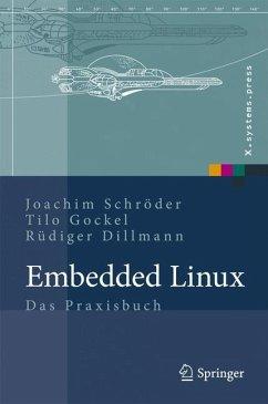 Embedded Linux - Schröder, Joachim; Gockel, Tilo; Dillmann, Rüdiger