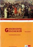 Geschichte und Geschehen. Themenheft. Die Französische Revolution