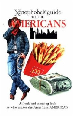 The Xenophobe's Guide to the Americans - Faul, Stephanie