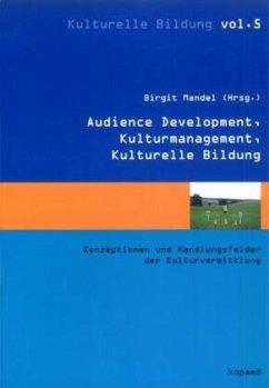 Kulturmanagement, Audience Development, Kulture...
