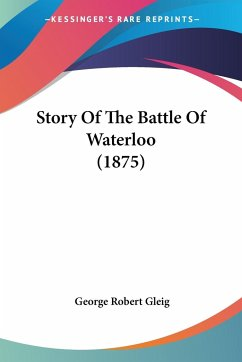 Story Of The Battle Of Waterloo (1875)