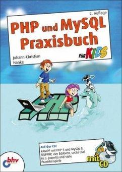 PHP und MySQL Praxisbuch für Kids - Hanke, Johann-Christian