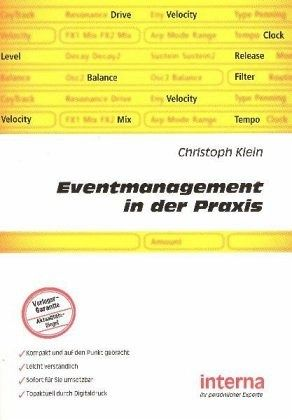 Eventmanagement in der Praxis - Klein, Christoph