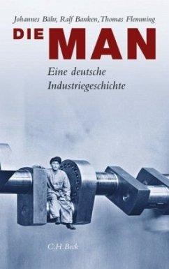 Die MAN - Bähr, Johannes; Banken, Ralf; Flemming, Thomas
