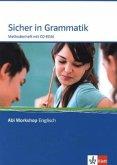 Abi Workshop Englisch. Sicher in Grammatik. Klasse 10 (G8), Klasse 11 (G9)