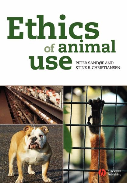 Ethics of Animal Use - Sandoe, Peter; Christiansen, Stine B.