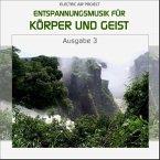 Entspannungsmusik für Körper und Geist. Tl.3, Audio-CD
