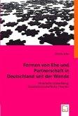 Formen von Ehe und Partnerschaft in Deutschland seit der Wende