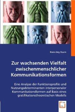 Zur wachsenden Vielfalt zwischenmenschlicher Kommunikationsformen.