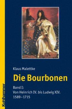 Die Bourbonen 1 - Malettke, Klaus