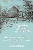 Citizens of Zion: Social Origins of Camp Meeting Revivalism